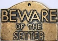 Sign_ Beware of the Setter - AUS $ 7.00